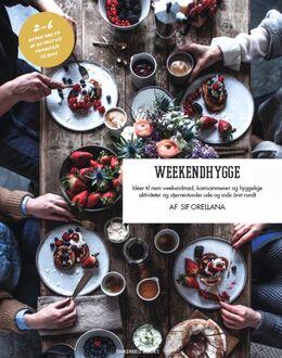 Sif Orellana: Weekendhygge : idéer til nem weekendmad, komsammener og hyggelige aktiviteter og stjernestunder ude og inde året rundt