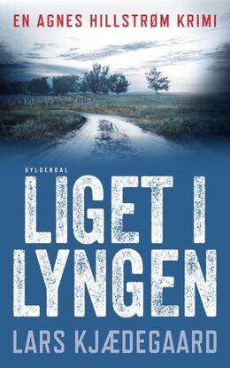 Lars Kjædegaard: Liget i lyngen : krimi