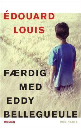 Édouard Louis: Færdig med Eddy Bellegueule