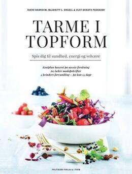 Irene Brøndum, Majbritt L. Engell, Oluf Borbye Pedersen: Tarme i topform : spis dig til sundhed, energi og velvære : kostplan baseret på den nyeste forskning, 60 lækre madopskrifter, 4 kvinders forvandling - på kun 14 dage