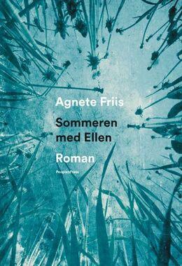Agnete Friis: Sommeren med Ellen : roman