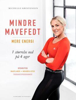 Michelle Kristensen: Mindre mavefedt, mere energi : 1 størrelse ned på 4 uger