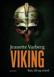 Jeanette Varberg: Viking : ran, ild og sværd